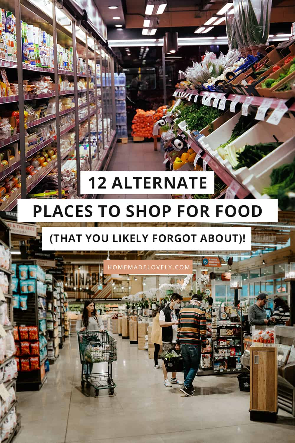 food stores with text overlay that says 12 alternate places to shop for food that you likely forgot about