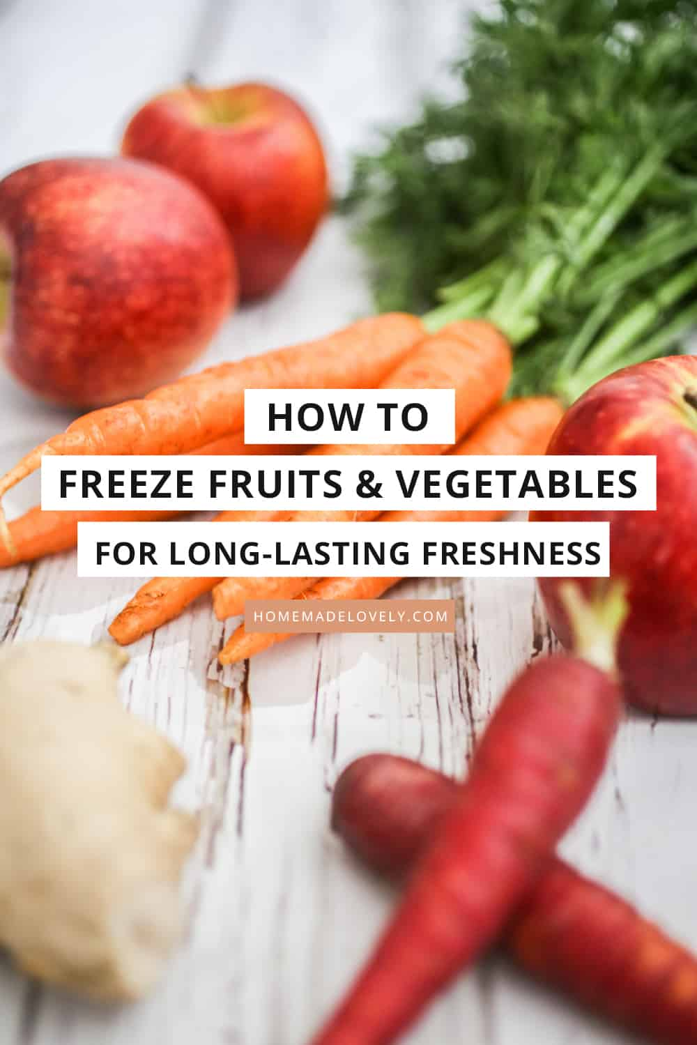 raw fruit and vegetables on counter with text overlay that says how to freeze fruits and vegetables