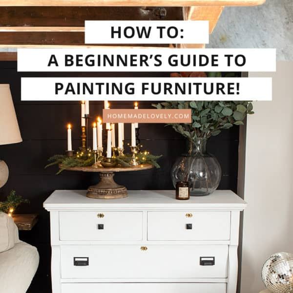 sanded dresser and painted dresser with text overlay that says how to paint furniture