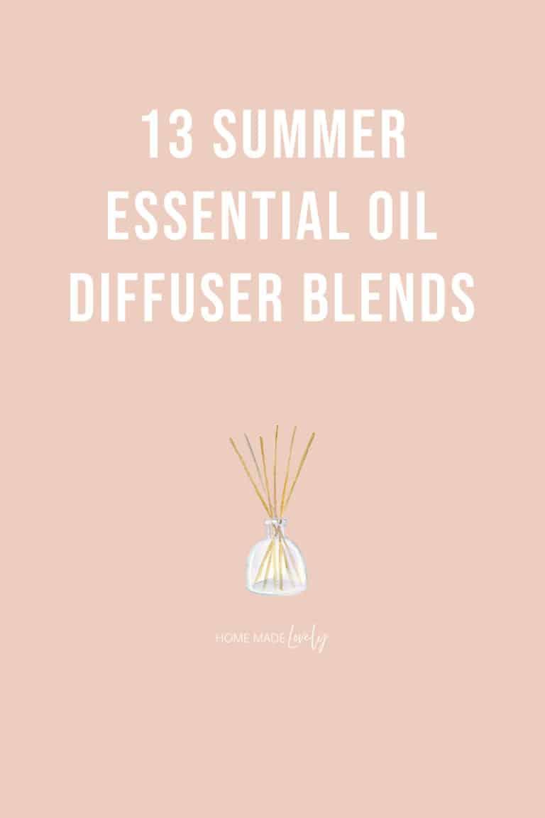 13 Summer Essential Oil Blends + Free Printable Diffuser Blends