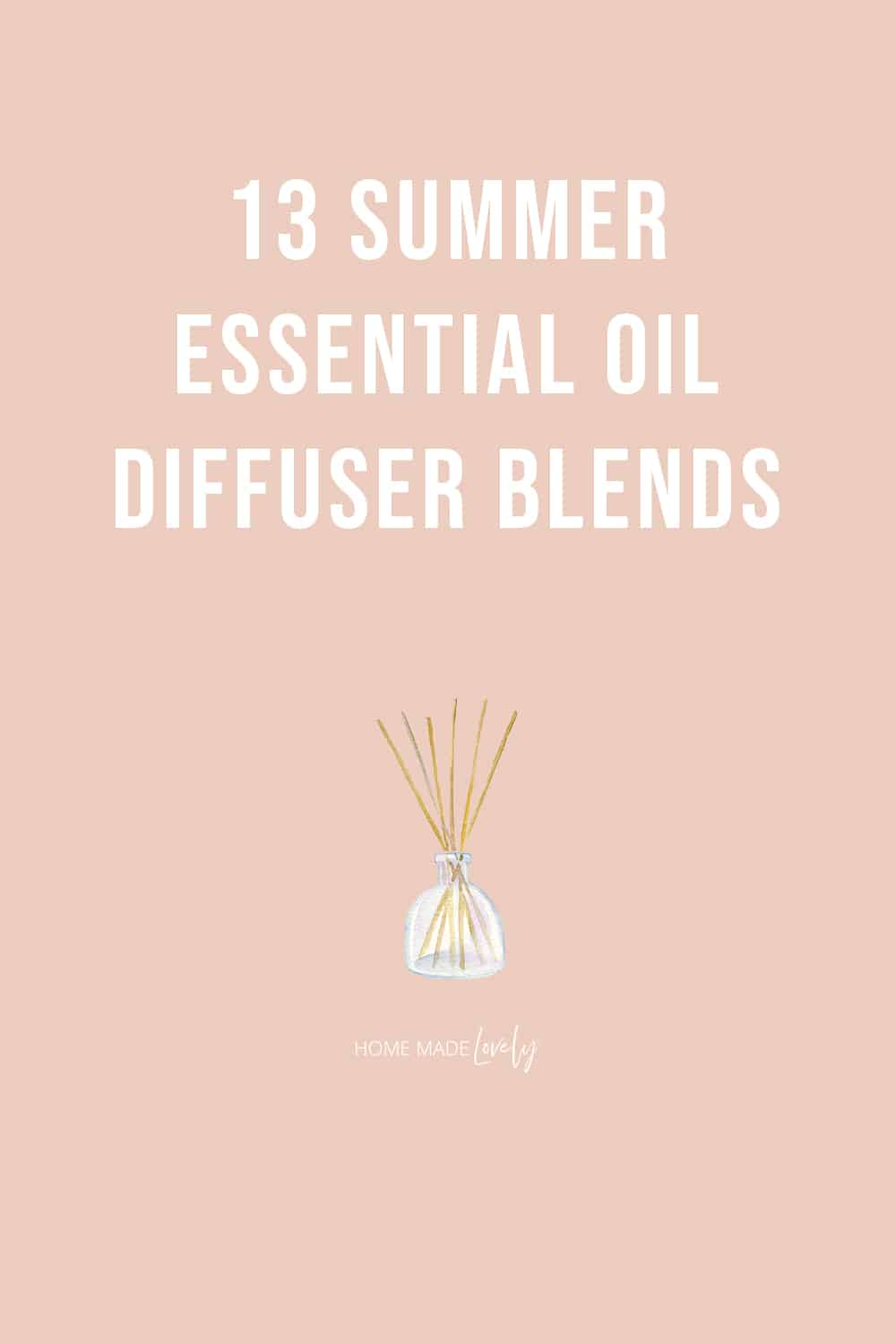 13 Summer Essential Oil Blends + Free Printable Diffuser Blends