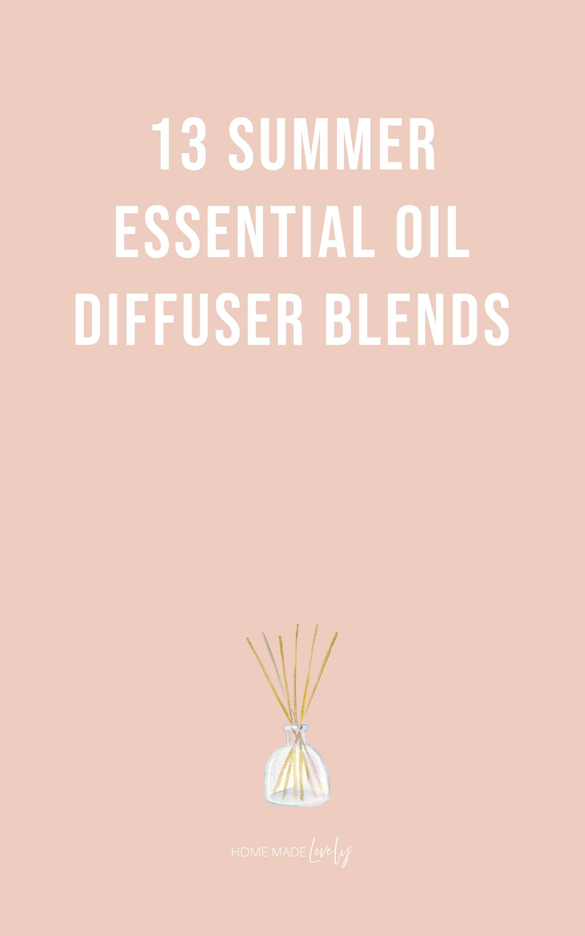 white text on pink background that says 13 summer essential oil diffuser blends