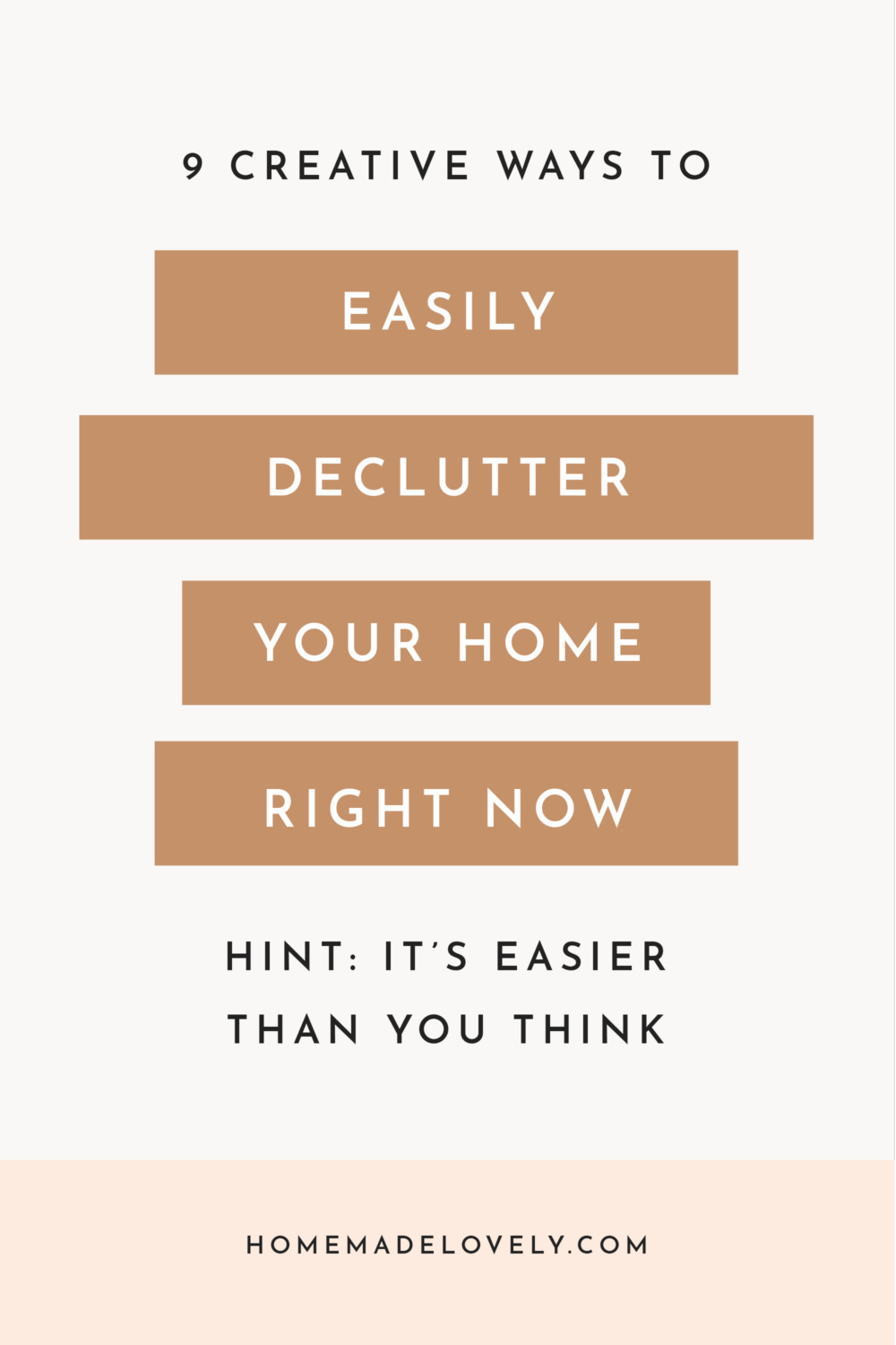 9 creative ways to declutter your home text on bronze colored rectangles with white background