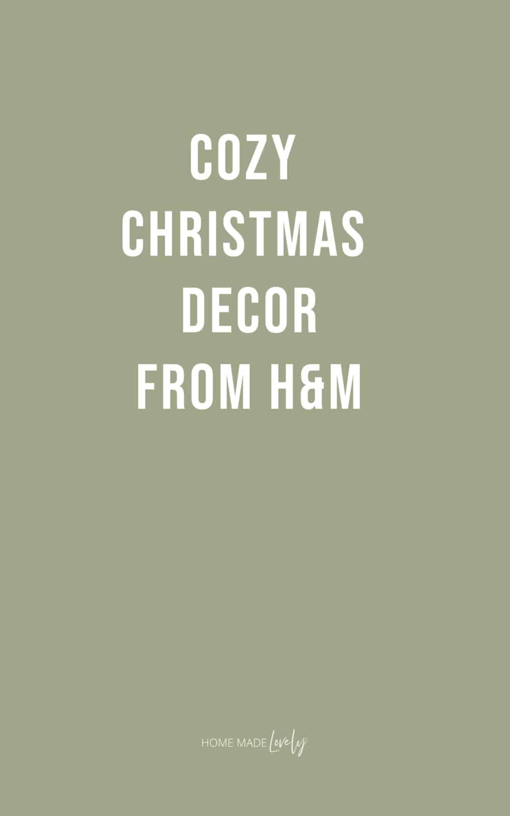 Cozy Christmas Decor From H&M