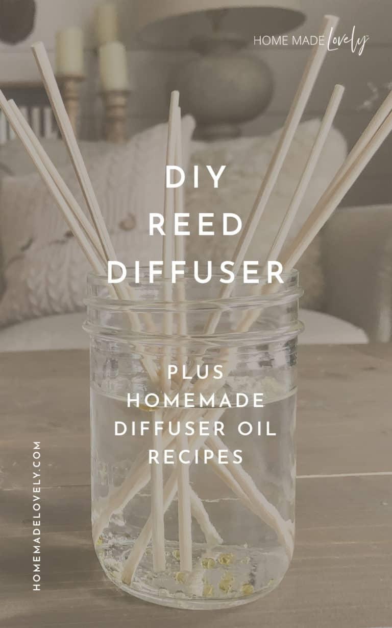 DIY Reed Diffuser – Plus Homemade Diffuser Oil Recipes