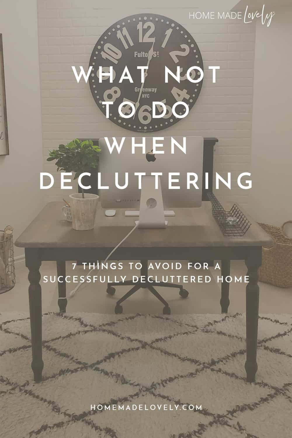 tidy office with text overlay that says what not to do when decluttering