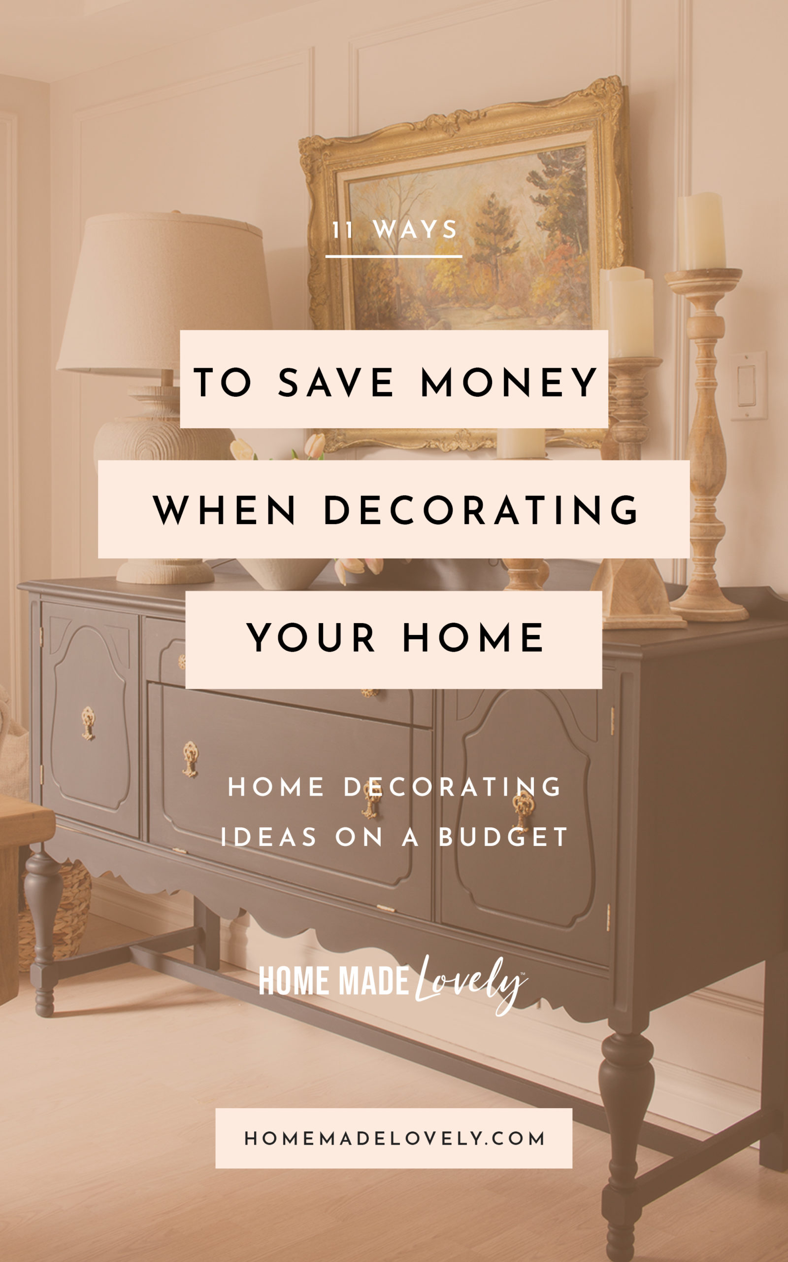 Home decorating ideas on a budget text overlay over a black buffet, vintage art and large lamp