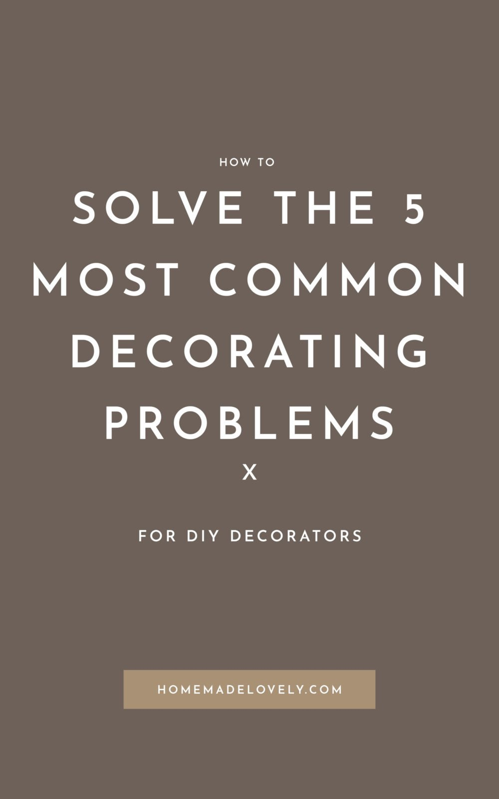 How to fix the 5 most common decorating problems in white text on beige background