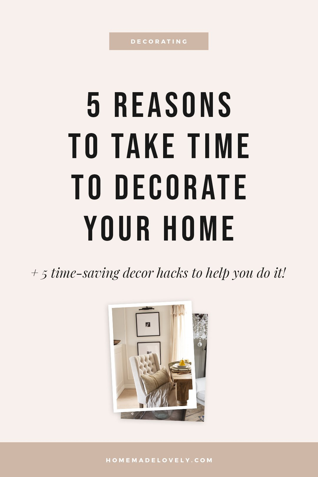 5 Reasons to Take Time To Decorate Your Home text over light pink background color