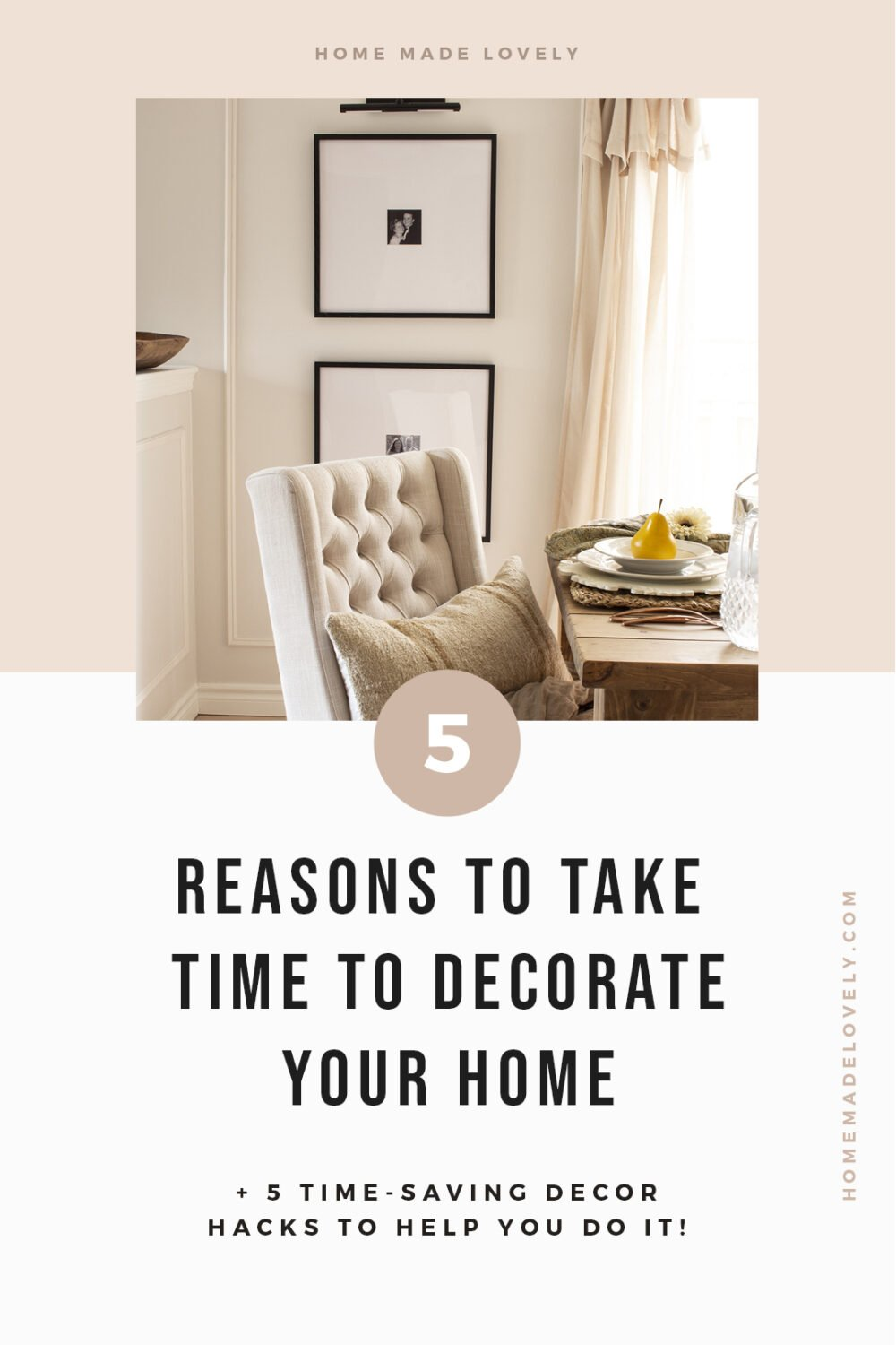photo of decorating dining room with neutral colors, and 5 Reasons to Take Time To Decorate Your Home text overlay